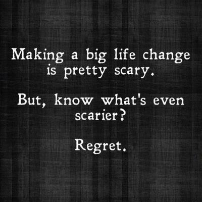 Facing Fear or Living With Regret