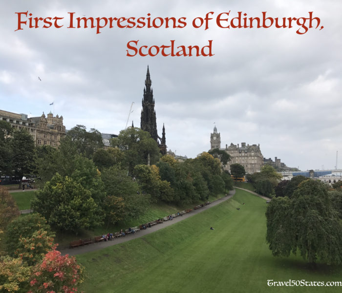 First Impressions of Edinburgh, Scotland