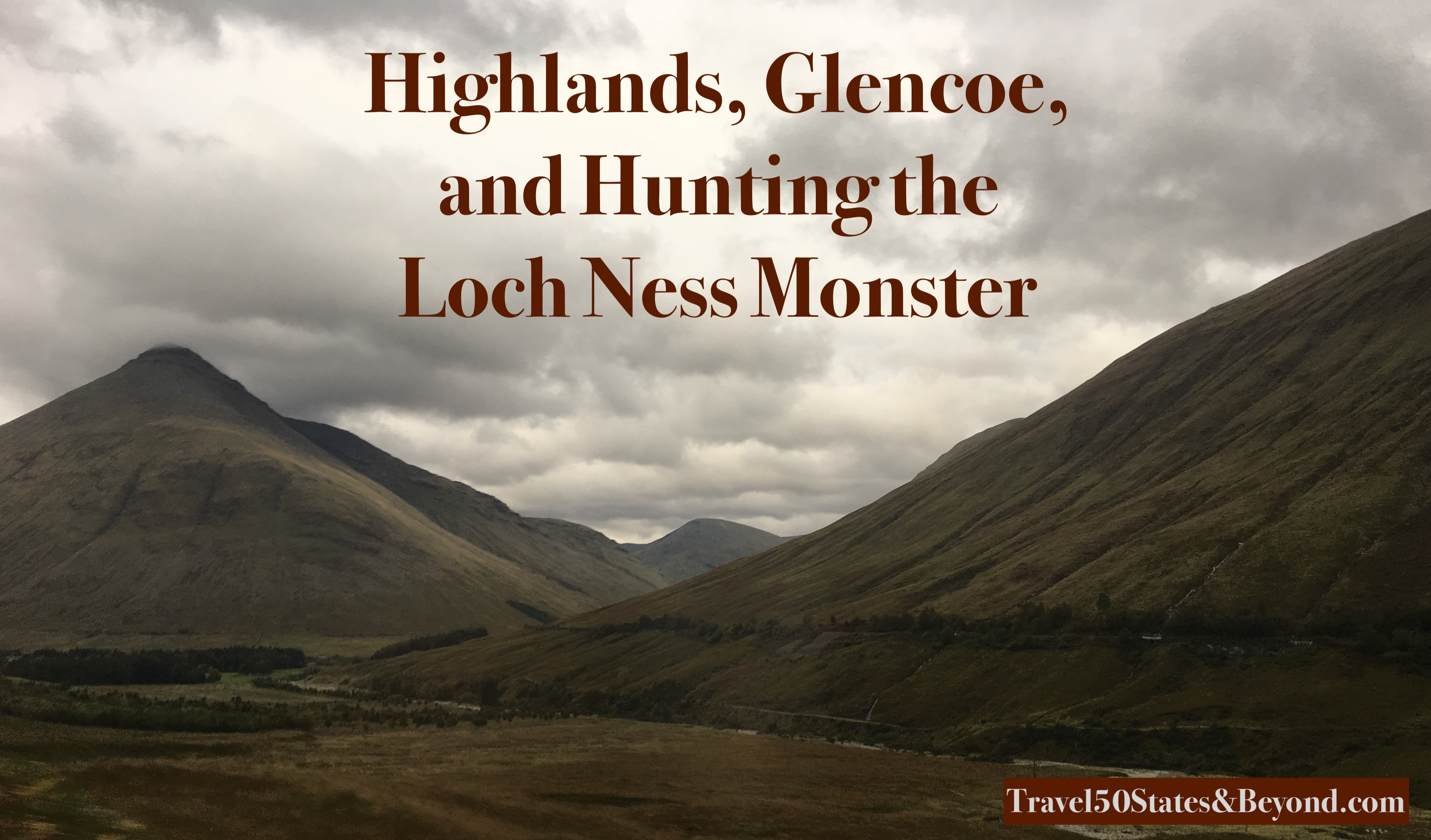 The Highlands, Glencoe, and the Hunt for Nessie